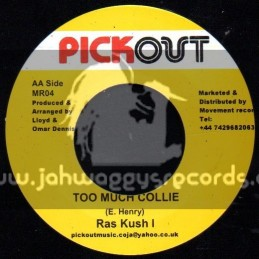 "Pick Out -7""-Too Much Collie / Ras Kush I + Africa / Vivinneco Clarks"