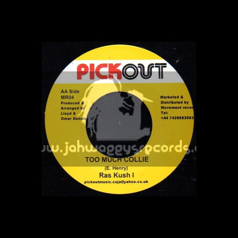 """Pick Out -7""""-Too Much Collie / Ras Kush I + Africa / Vivinneco Clarks"""