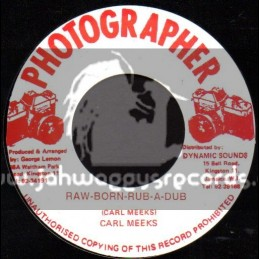 "Photographer-7""-Raw Born Rub A Dub / Carl Meeks"