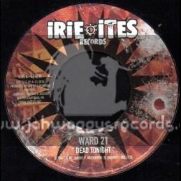 "Irie Ites Records-7""-Dead Tonight / Ward 21 + Bomboclaat / Skarra & Perfect"