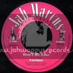 """Jah Marcus Recordings-7""""-Dont Be Like / Luciano"""