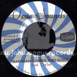 "Ossie Sounds-7""-Bad Man Comes And Goes / Rod Taylor"