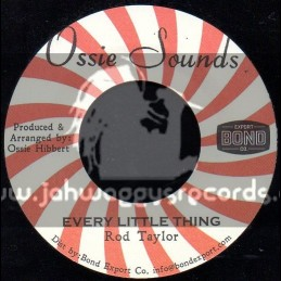 """Ossie Sounds-7""""-Every Little Thing / Rod Taylor"""