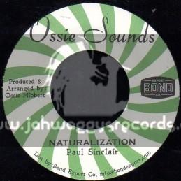 "Ossie Sounds-7""-Naturalization / Paul Sinclair"