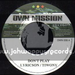 "Own Mission Records-7""-Dont Play / Lyricson / Tiwony"