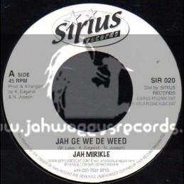 """Sirus Records-7""""-Jah Ge We De Weed / Jah Mirikle"""