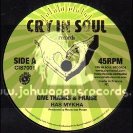 """Cry In Soul Records-7""""-Give Thanks & Praise / Ras Mykha (Roots Ista Posse)"""