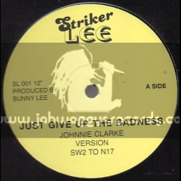 """Striker Lee-12""""-Just Give Up The Badness / Johnnie Clarke"""