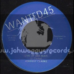 """Wanted 45-7""""-Live Up Jah Man / Johnny Clarke"""