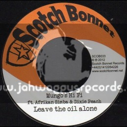 "Scotch Bonnet-7""-Leave The Oil Alone / FT. Afrikan Simba,Dixie Peach & Charlie P"