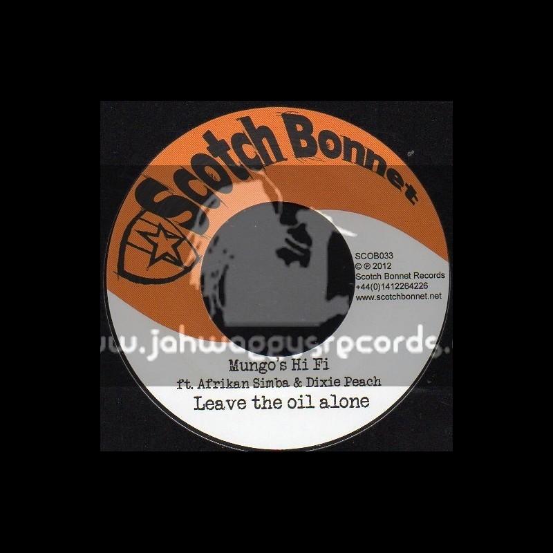"Scotch Bonnet-7""-Leave The Oil Alone / FT. Afrikan Simba,Dixie Peach & Charlie P"