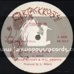 "Black Roots-12""-My Whole World / Sugar Minott & Ital Groove"