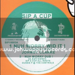 """Sip A Cup Records-10""""-Nuh Worry Wid It / Johnny Clarke"""