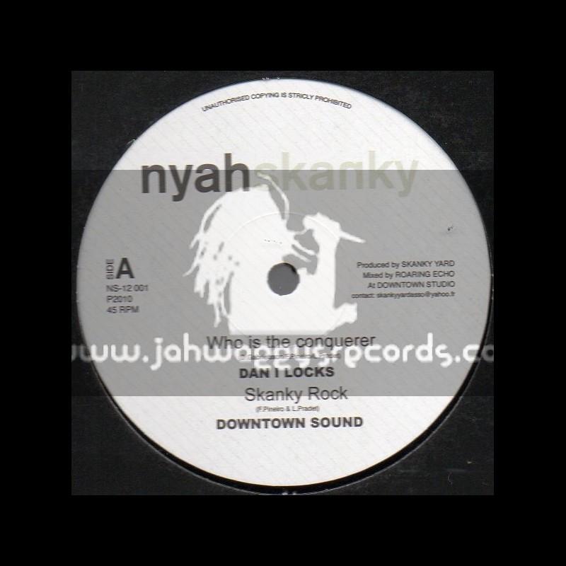 "Nyah Skanky-12""-Who Is The Conquerer / Dan I Locks"