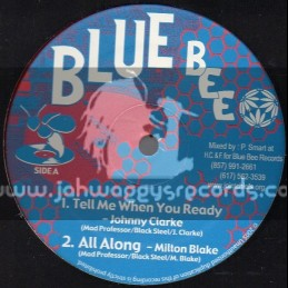"""Blue Bee Records-12""""-Tell Me When Your Ready / Johnny Clarke"""