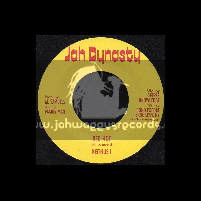 """Jah Dynasty-7""""-Red Hot / Keithus I"""