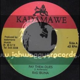 "Kadamawe-7""-Pay Them Dues / Ras Ibuna"