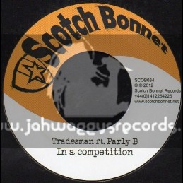 """Scotch Bonnet-7""""-In A Competition / Tradesman Ft.Parly B"""