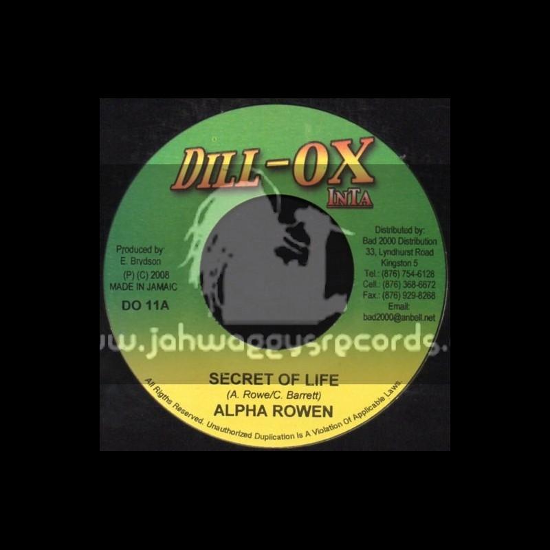 "Dill-Ox Inta-7""-Secret Of Life / Alpha Rowen"