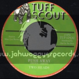 "Tuff Scout-7""-Push Away / Two Heads"
