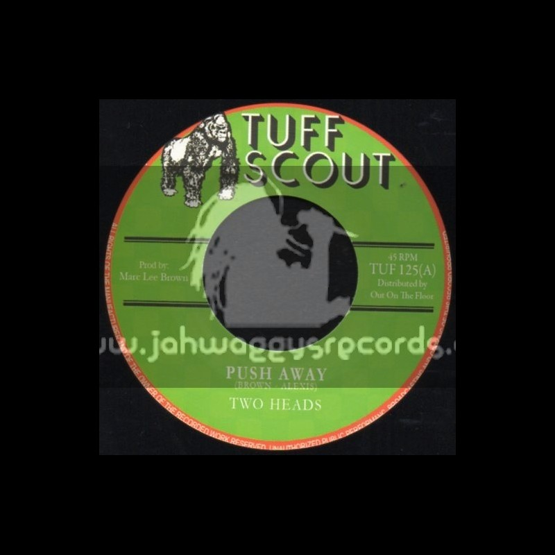 "Tuff Scout-7""-Push Away / Two Heads"