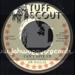"Tuff Scout-7""-Cant Give Up / Mr Dallas"