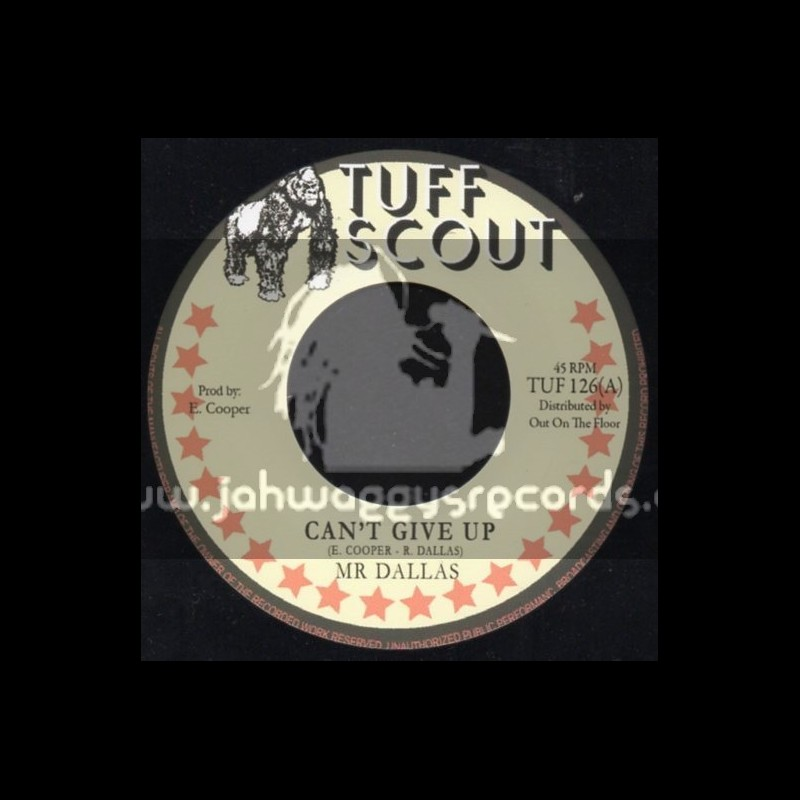 """Tuff Scout-7""""-Cant Give Up / Mr Dallas"""