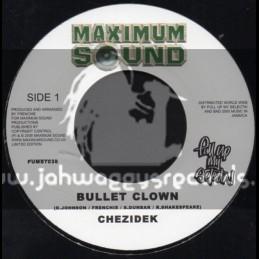 "Maximum Sound-7""-Bullet Clown / Chezidek"