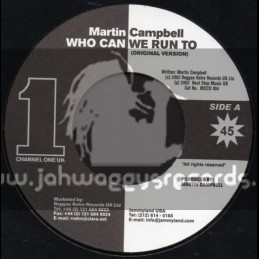 """Channel One Uk-7""""-Who Can We Run To / Martin Campbell"""