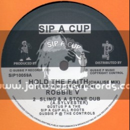 """Sip A Cup Records-10""""-Hold The Faith / Robbie V + Jah Give Us The Victory / Mike Anthony"""