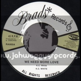 "Brads Records-7""-We Need More Love / K.c White"