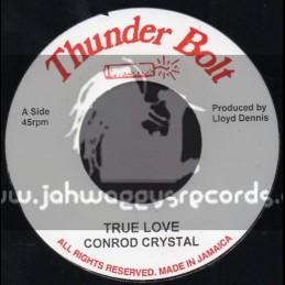 """Thunder Bolt-7""""-True Love / Conrad Crystal"""