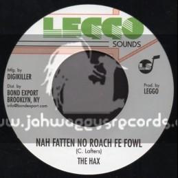 """Leggo Sounds-7""""-Nah Fatten No Roach Fe Fowl / The Hux"""