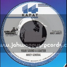 """14 Karat-7""""-Your Sound A Loafter / Mikey General"""