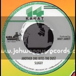 "14 Karat-7""-Another One Bites The Dust / Sluggy"
