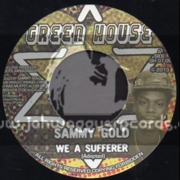 "Green House-7""-We A Sufferer  / Sammy Gold"