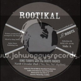 "Rootikal-7""-North Circular Dub + 95 South Dub / King Tubbys With The Roots Radics"