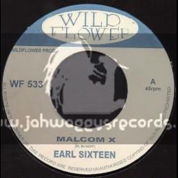 "Wild Flower-7""-Malcom X / Earl Sixteen"
