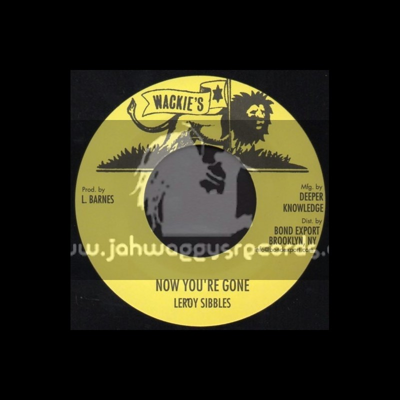 """Wackies-7""""-Now Your Gone / Leroy Stibbles"""