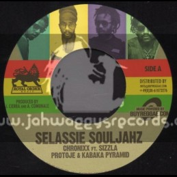 "Royal Order Music-7""-Selassie Souljahsz / Chronixx Ft. Sizzla Protoje & Kabaka Pyramid"