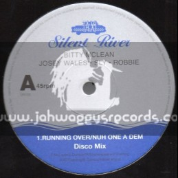 """Silent River-12""""-Running Over/Nah One A Dem - Bitty Mclean,Josey Wales,Sly & Robbie"""
