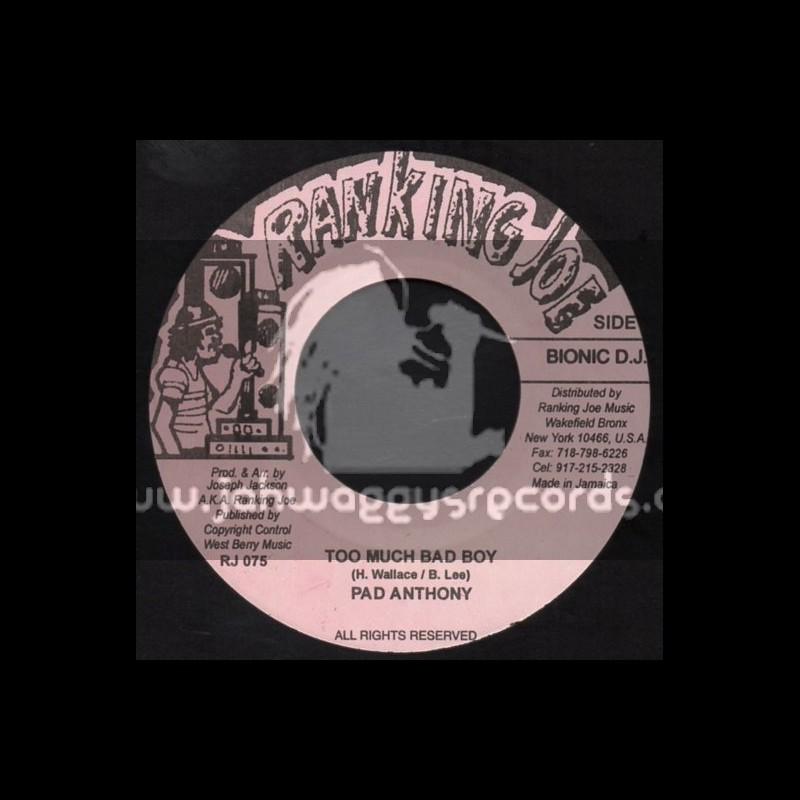"Ranking Joe Records-7""-Too Much Bad Boy / Pad Anthony"