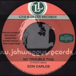 """Live And Learn Records-7""""-No Trouble This / Don Carlos"""
