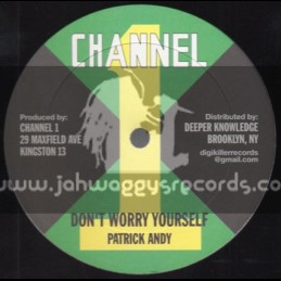 Channel 1-12-Dont Worry Yourself + Leave The Door / Patrick Andy