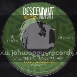 "Descendant Music-7""-Love Conquers / Will Tee Ft.Prince Malachi"