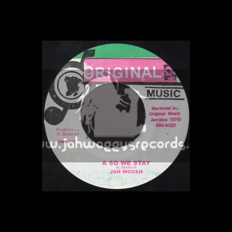 "Original Music-7""-A So We Stay / Jah Woosh"
