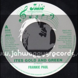 """Jusic International-7""""-Ites Gold And Green / Frankie Paul"""