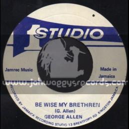 """Studio 1-7""""-Be Wise My Brethren / George Allen + Home Ward / Freddie & Brenford Rockers"""