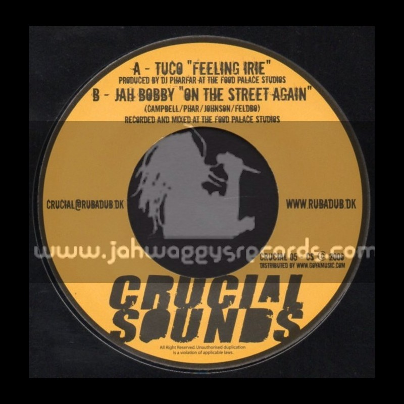 """Crucial Sounds-7""""-Feeling Irie / Tuco + On The Street Again / Jah Bobby"""