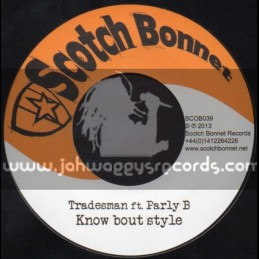 "Scotch Bonnet-7""-Know Bout Style / Tradesman Ft.Parly B"